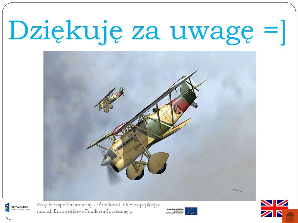 Dziękuję za uwagę =]Projekt współfinansowany ze środków Unii Europejskiej w ramach Europejskiego Funduszu Społecznego.